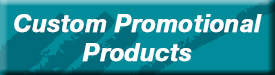 Custom Promotional Products from Budget Signs & Specialties